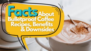 Facts About Bulletproof Coffee: Recipes, Benefits & Downsides