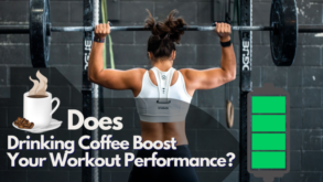 Does Drinking Coffee Boost Your Workout Performance?