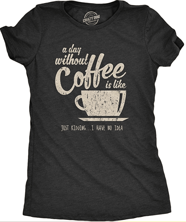 3. Funny Coffee Phrase Crazy Dog T-shirt for Caffeine Lovers
