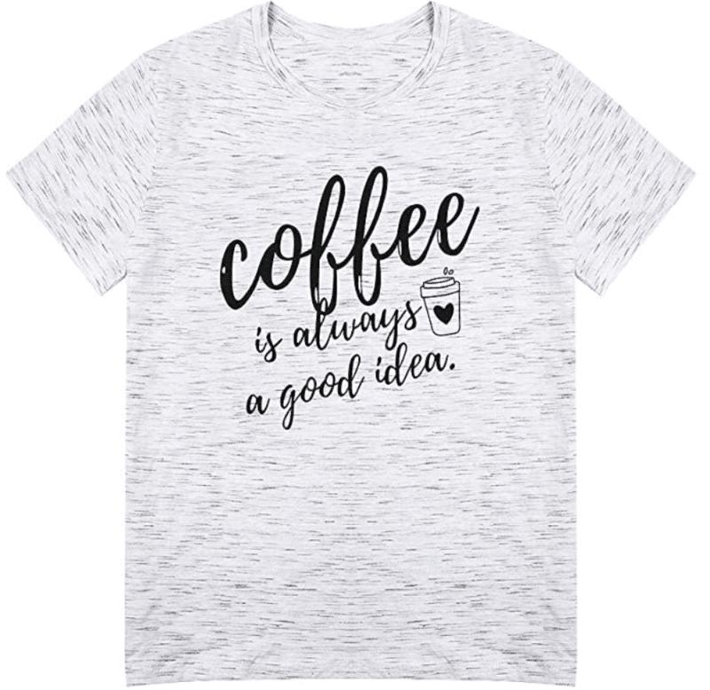 4. LOTUCY Coffee Funny Sayings Women T-shirt