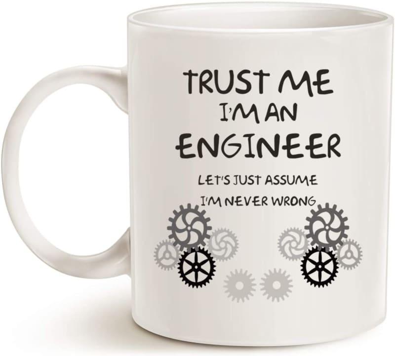 4. MAUAG Funny Engineer Coffee Mug Unique Idea, Trust Me, I'm an Engineer Ceramic Cup White, 11 Oz