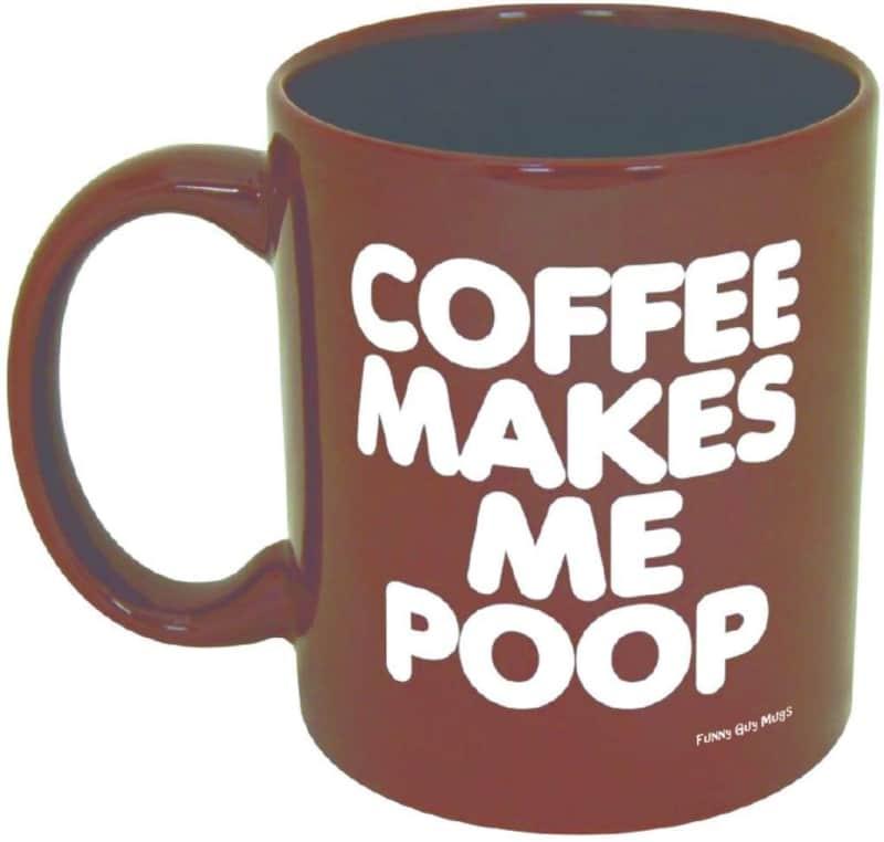 5. Coffee Makes Me Poop Ceramic Coffee Mug