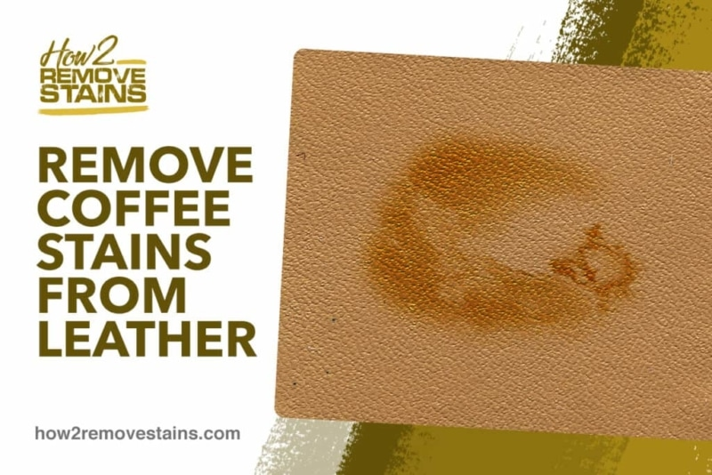 How to Remove Coffee Stains Out From The Leather Or Wool Products