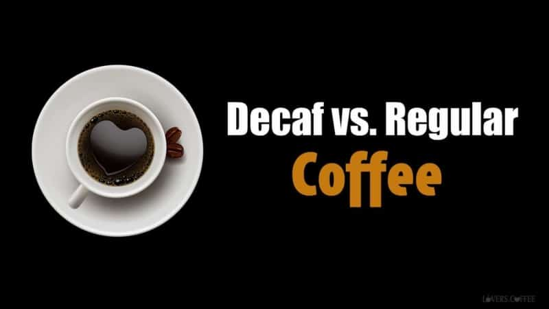 search.   What Makes Regular Coffee Better Than Decaf Coffee?