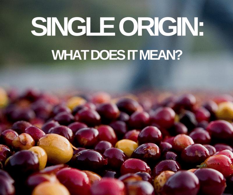 "The Term ""Single Origin Coffee""- 1"